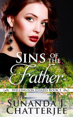 #SinsOfTheFather #BookSeries #WellingtonEstateSeries Guest Post: Wellington Estates Series is your first book series? to Sunanda Chatterjee We have introduced Author Sunanda Chatterjee on your blog earlier too. Today we are discussing more about her latest Book Series. Join me in getting to know more about The Wellington Estate Series with Sunanda Chatterjee.  http://grabthebook.blogspot.com/2018/02/guest-post-wellington-estates-series-is.html