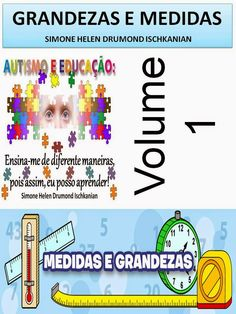 AUTISMO E EDUCAÇÃO SIMONE HELEN DRUMOND: GRANDEZAS E MEDIDAS - VOLUME 1