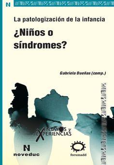 La patologización de la infancia (I): ¿Niños o síndromes?