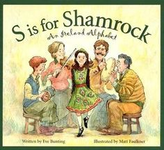 S Is for Shamrock: An Ireland Alphabet by Eve Bunting, Matt Faulkner Small in size (less than 400 by 200 miles) the country of Ireland holds a big place in world and human history. And many from around the globe proudly lay claim to ancestral ties there. S is for Shamrock: An Ireland Alphabet gives readers a guided A-Z tour of this small island country whose influence extends far beyond its sea borders