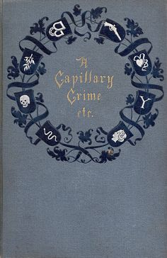 'A Capillary Crime and Other Stories' by F. D. Millet. Harper & Brothers; New York, 1892