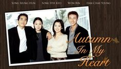 Autumn in My Heart. The first kdrama i watched and fell in to. And Won Bin was tbe 1st korean guy i have crush on!