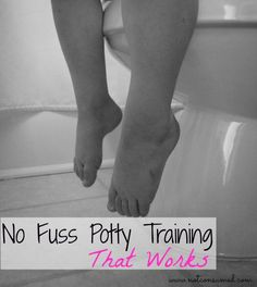 No Fuss Potty Training That Works | One mom. Four Kids. No more diapers.