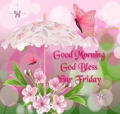 Good Morning! God bless your Friday!