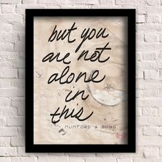 8x10  Mumford & Sons lyric word art print, but you are not alone in this. $19.00, via Etsy.