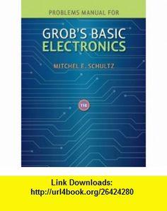 Problems Manual to accompany Grobs Basic Electronics (9780077238322) Mitchel Schultz , ISBN-10: 007723832X  , ISBN-13: 978-0077238322 ,  , tutorials , pdf , ebook , torrent , downloads , rapidshare , filesonic , hotfile , megaupload , fileserve Manual, Pdf, Tutorials, Electronics, Books, Libros, Book, Book Illustrations, Teaching