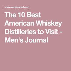 The 10 Best American Whiskey Distilleries to Visit - Men's Journal