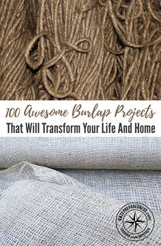 100 Awesome Burlap Projects That Will Transform Your Life And Home — Burlap is a great, useful, pretty easy to come by and beautiful fabric you can incorporate in to dozens of craft projects around the home.