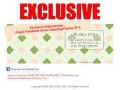 Argyle Facebook Cover featuring Psalms 37:4 | [http://www.deladeshop.com/2012/12/exclusive-preview-argyle-facebook-cover.html]  #facebook #cover #timeline #argyle #psalms @DELADE SHOP