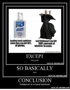 Correction: Voldemort is The Hand-Sanitizer-Who-Must-Not-BeNamed.