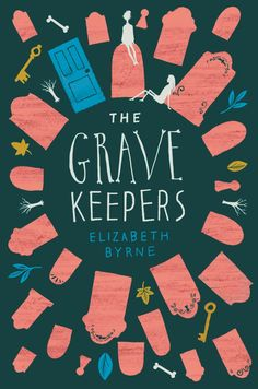 The Grave Keepers – Elizabeth Byrne https://www.goodreads.com/book/show/33545101-the-grave-keepers