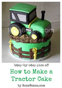 How to Make a Tractor Cake Picture Tutorial | http://rosebakes.com/how-to-make-a-tractor-cake-picture-tutorial-john-deere-tractor/