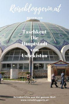 Meine Reisetipps für Taschkent, die Hauptstadt von Usbekistan