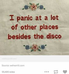 Funny sign embroidery and cross stitch I panic at more places that the disco