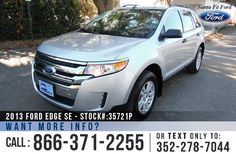 2013 Ford Edge SE - Sport Utility Vehicle - V6 3.5L Engine - Alloy Wheels - Spoiler - Tinted Windows - Roof Racks - Safety Airbags - Power Windows, Locks and Mirrors - AM/FM/CD/SIRIUS Satellite - Cruise Control - Remote Keyless Entry - iPod/Aux Port - Outside Temperature Display and more!
