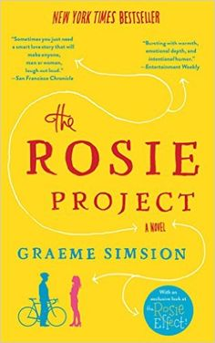 The Rosie Project by Graeme Simsion. Simsion's well-rounded protagonists are full of life and love. They're so fun to spend time with — their missteps are charming, and it's hard not to laugh with them.