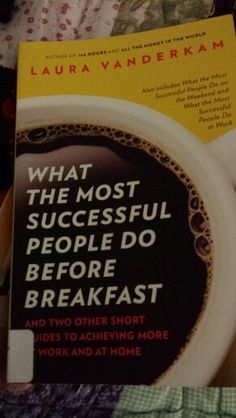 Books 7, 8, 9: What The Most Successful People Do Before Breakfast,  What The Most Successful People Do On The Weekend,  and What The Most Successful People Do At Work by Laura Vanderkam #emptyshelfchallenge