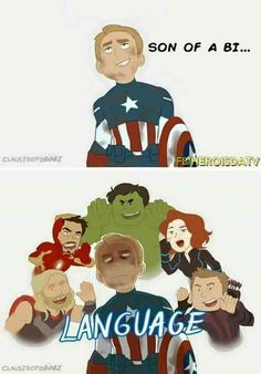 You brought this upon yourself Steve. But I say this to the boys at my school and they are annoyed as Bucky when Steve kept telling him his name was Bucky in the winter soldier.