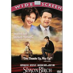 Simon Birch is one of my favorites