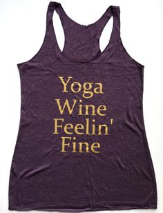 "$20 ""Yoga Wine Feelin' Fine"" women's tank top 