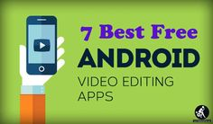 477e65368c1 From TheMentalClub.com - Best Free Video Editors Apps for Android  Video  editing is
