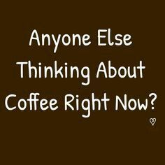 Are you reading my mind?!? #coffeeaddict #coffeelover