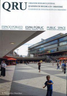 QRU: quaderns de recerca en urbanisme. Espacio público. Na biblioteca: http://kmelot.biblioteca.udc.es/record=b1511351~S1*gag