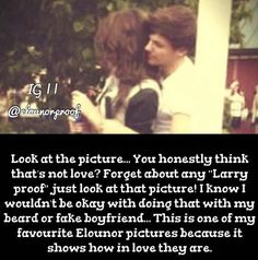 I'm sorry but Larry shippers make me sick. I don't hate them as a person I just don't agree with what they ship. And it makes me so mad with the 'Lol Larry is real' Elounor is real your argument is invalid