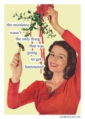 The mistletoe wasn't the only thing that was going to get hammered.