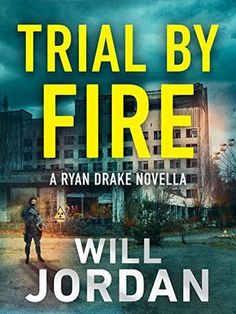 Trial By Fire – Will Jordan 4* Review – A Ryan Drake Novella
