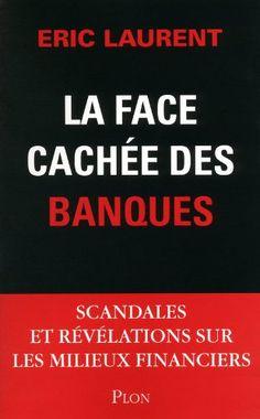 La face cachée des banques: Scandales et révélations sur les milieux financiers de Eric Laurent http://www.amazon.ca/dp/225921052X/ref=cm_sw_r_pi_dp_gQq4ub03CXNBK