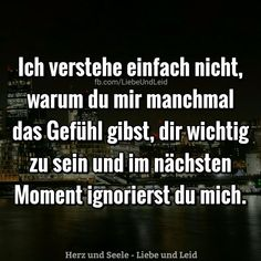 I just do not understand why you . Visit us too -> www.herz-und-s . - Zitate - The Stylish Quotes This Is Us Quotes, Deep Quotes About Love, Sad Quotes, Best Quotes, Love Quotes, German Quotes, Romantic Quotes, True Words, Friendship Quotes