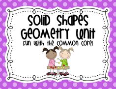 This Fun Hands-On Geometry Unit Has Just About Everything You Need To Teach Solid Shapes The Best Part - It's Aligned With The Common Core Standards Includes Over 20 Activities and Printables: - Vocabulary Picture Cards Color - Solid Shape Posters Color - Fun Math, Math Activities, Math Work, Math Games, Maths, Teaching Resources, Solid Shapes, 3d Shapes, Math Classroom