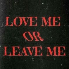 Love Me or Leave Me by Three Days Grace