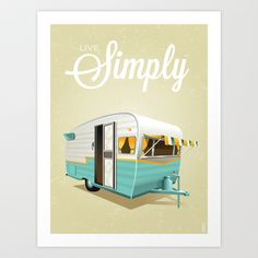 Live Simply - Camper Art Print by KreativKat - $18.00