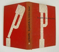 "Massin's Book Design for ""Le Pont De La Riviere Kwai"" by Pierre Boulle. Back/Spine/Front."