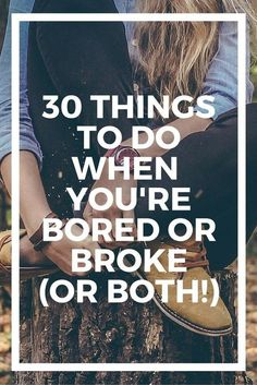 If you're on a tight budget, these are some great tips to do fun things without spending a ton of cash, either at home or on the road. http://tremendoustimes.com/2014/11/21/30-things-to-do-when-youre-bored-or-broke-or-both/