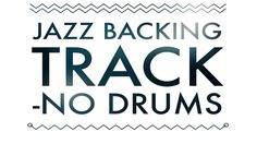 No Drums Jazz Track for Drummers to Jam With 95 BPM