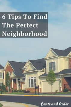 Don't buy a house in the wrong neighborhood! Great tips to find the perfect neighborhood for the first-time home buyer.