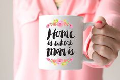 Home is where mom is mug/Mothers Day mug/ gifts by EllenCrimiTrent