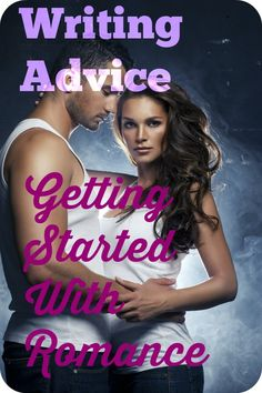 Writing Advice: Getting Started With Romance - Angela Booth's Fab Freelance Writing Blog #fiction #romance
