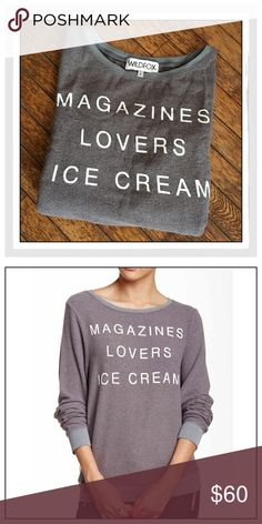 ✨WildFox 'I Owe It To' Baggy Beach Jumper✨ ✨WildFox 'I Owe It To' Baggy Beach Jumper✨I Owe It To Magazines, Lovers & Ice Cream Baggy Beach Jumper✨Super Soft Blend That Us WildFox Gals Love✨Color Is Tornado✨NWOT✨Size Large✨ Wildfox Tops Sweatshirts & Hoodies