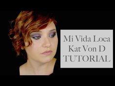 Mi Vida Loca - KAT VON D - TUTORIAL - YouTube