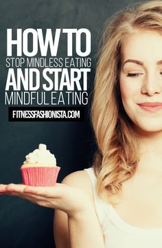 How to Stop Mindless Eating and start Mindful Eating