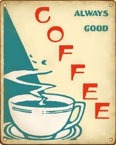 "RETRO Tin Diner sign- ""Always Good Coffee"""