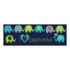 I Love Elephants Nursery Poster Click on photo to purchase. Check out all current coupon offers and save! http://www.zazzle.com/coupons?rf=238785193994622463&tc=pin