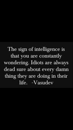 I must be intelligent.
