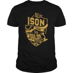 IT IS ISON THING, YOU WOULDN'T UNDERSTAND #name #beginI #holiday #gift #ideas #Popular #Everything #Videos #Shop #Animals #pets #Architecture #Art #Cars #motorcycles #Celebrities #DIY #crafts #Design #Education #Entertainment #Food #drink #Gardening #Geek #Hair #beauty #Health #fitness #History #Holidays #events #Home decor #Humor #Illustrations #posters #Kids #parenting #Men #Outdoors #Photography #Products #Quotes #Science #nature #Sports #Tattoos #Technology #Travel #Weddings #Women