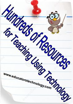 Educational Technology and Mobile Learning: Hundreds of Resources for Teaching Using Technology