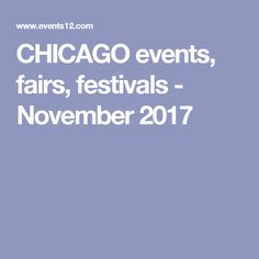 CHICAGO events, fairs, festivals - November 2017